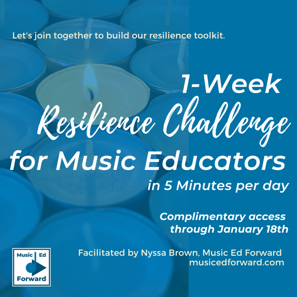 FREE 1-Week Resilience Challenge for Music Educators!